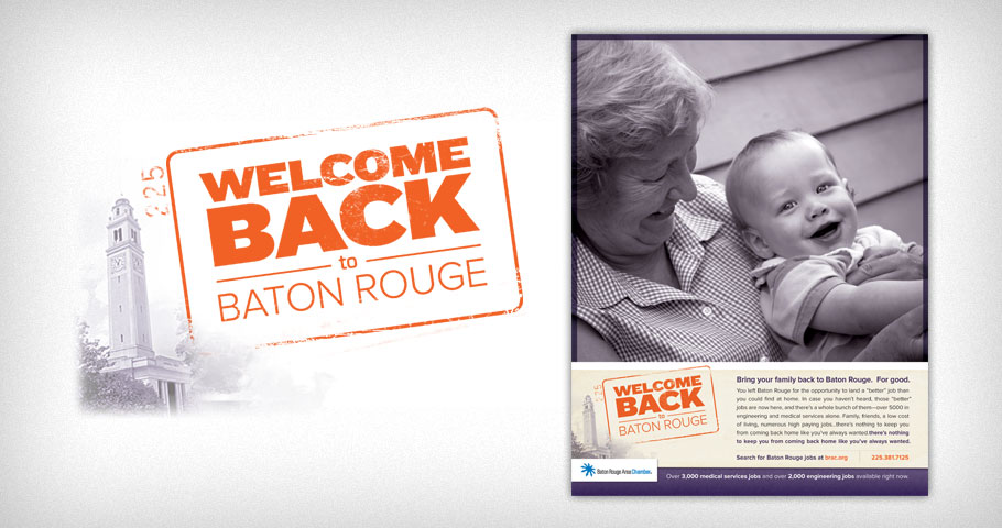 Branding for the Welcome Back to Baton Rouge campaign for the Baton Rouge Area Chamber of Commerce.